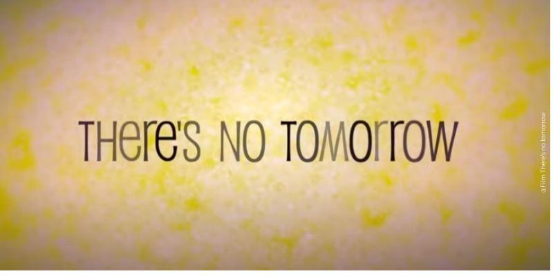 There's no tomorrow, le film