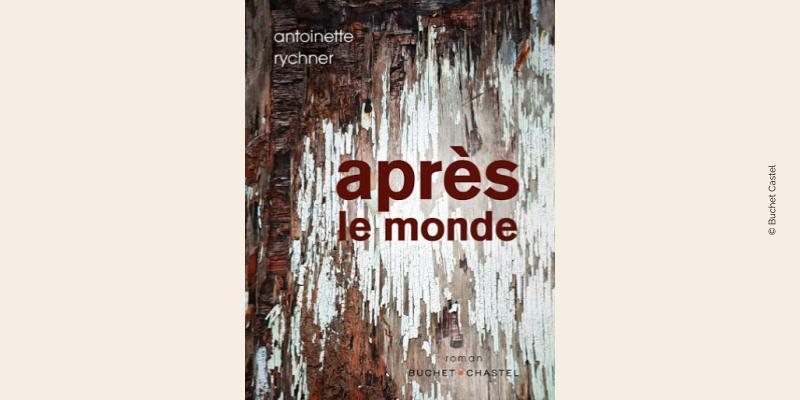 Couverture d'Après le monde d'Antoinette Rychner