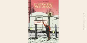 Couverture BD Tchernobyl mon amour