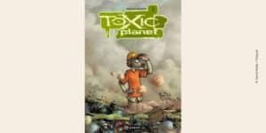 Couverture BD Toxic Planet